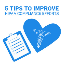 5 Tips to Improve HIPAA Compliance in 2018