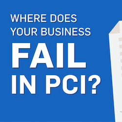 Top Ten PCI Requirement Failures: Where is Your Business Struggling?
