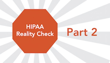 Making HIPAA Compliance Realistic: Part 2