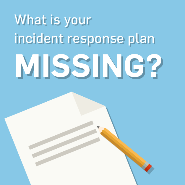 5 things your Incident Response Plan Needs