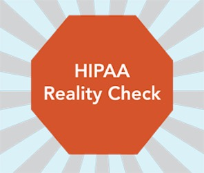 Making HIPAA Compliance Realistic: Part 1