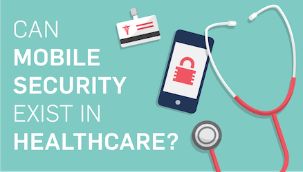 Securing Healthcare Mobile Devices