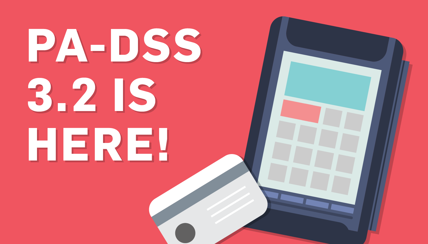 PA-DSS 3.2: the What, the Why, and the When