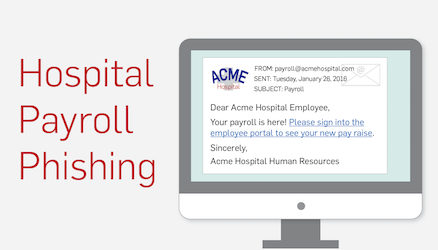 Payroll Phishing Emails Attack Hospital and Healthcare Security