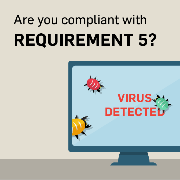 PCI Requirement 5: Protecting Your System with Anti-Virus