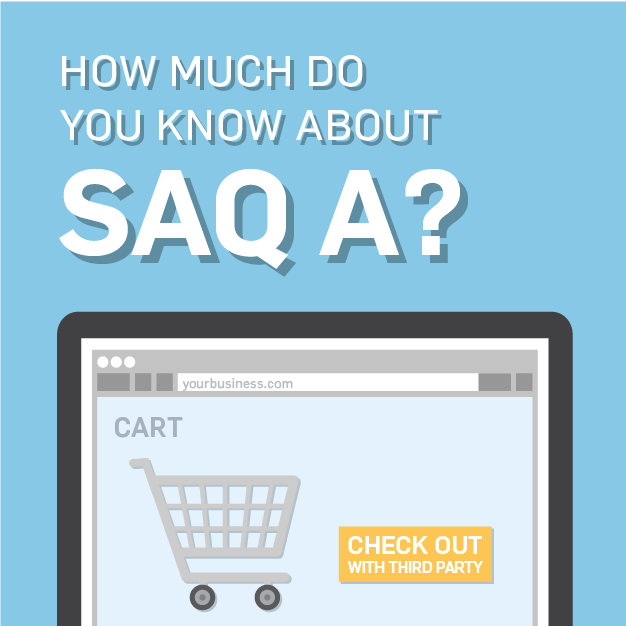 SAQ A: What to Know, and What to Do