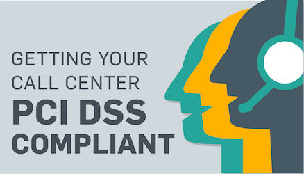 PCI DSS 3: Agent Training Isn't Enough for Contact Center Compliance