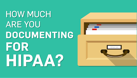 How to Meet HIPAA Documentation Requirements