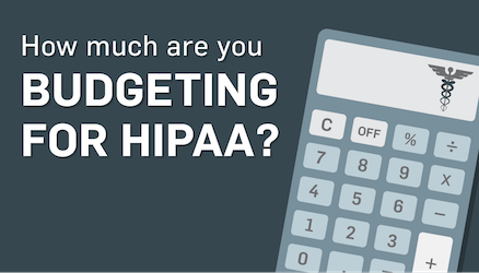 Five Things to Consider When Making a HIPAA Security Budget
