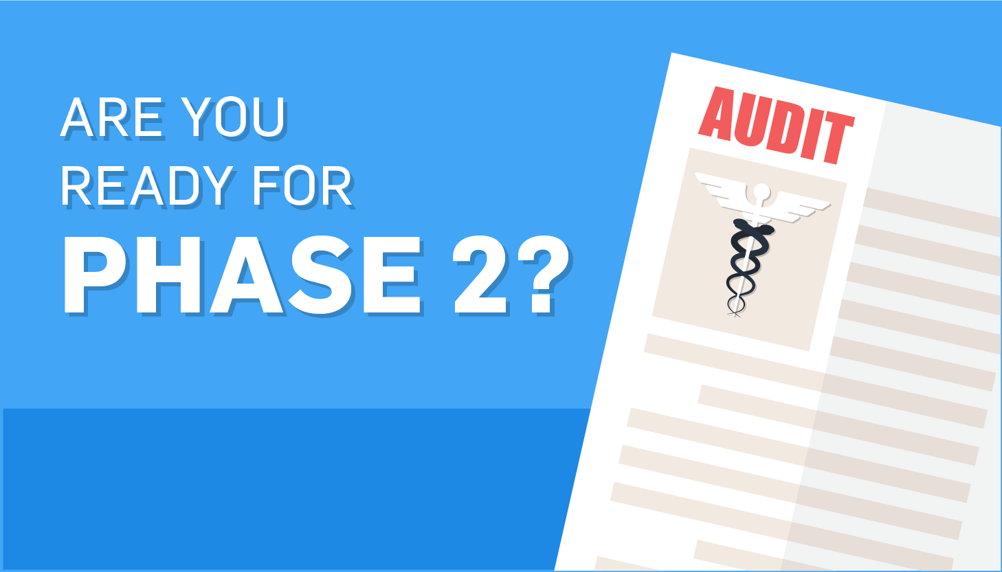 HIPAA Audits Phase 2: What You Need to Know