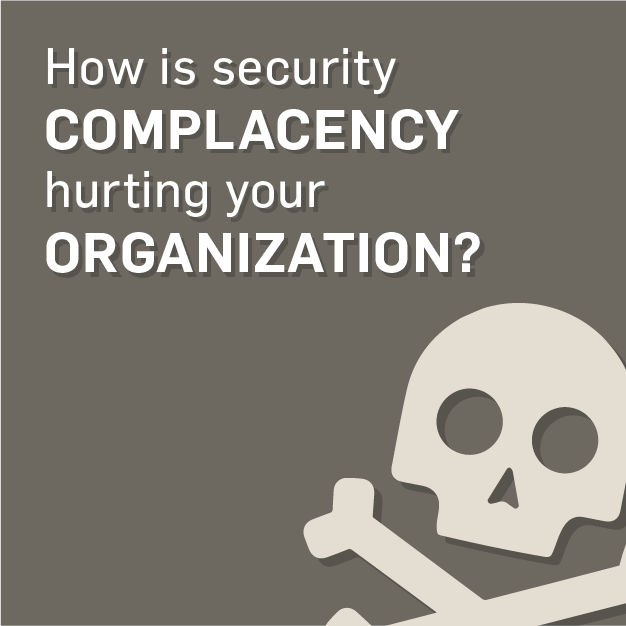 How Healthcare Security Complacency is Killing Your Organization