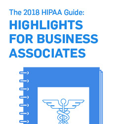 HIPAA Guide: Highlights for Business Associates