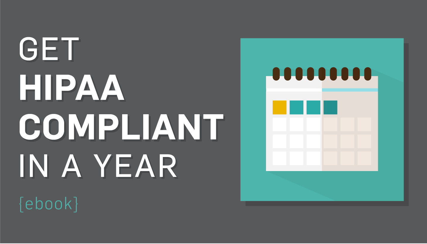 Implementing HIPAA: A 12-Month HIPAA Plan to Get Compliant