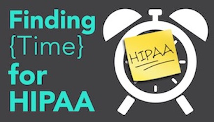 How to Find Time for HIPAA Compliance
