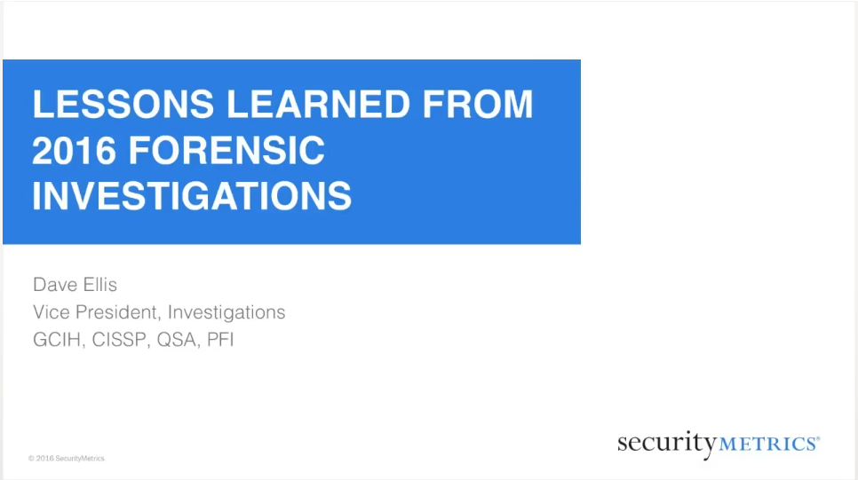 Lessons Learned From 2016 Forensic Investigations