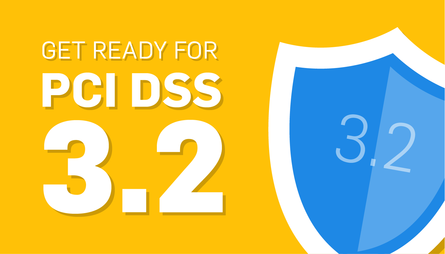 Here Comes PCI DSS 3.2: What Changes You Should Expect