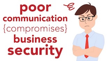 Poor Communication Compromises Business Security