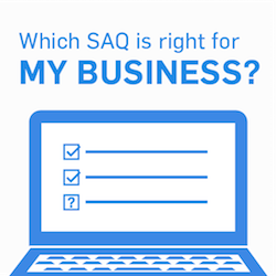 PCI Standards: Which PCI SAQ is Right for My Business?