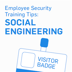 Employee Security Training Tips: Social Engineering