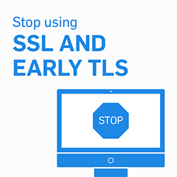 SSL to TLS v1.2: Tips for Migration