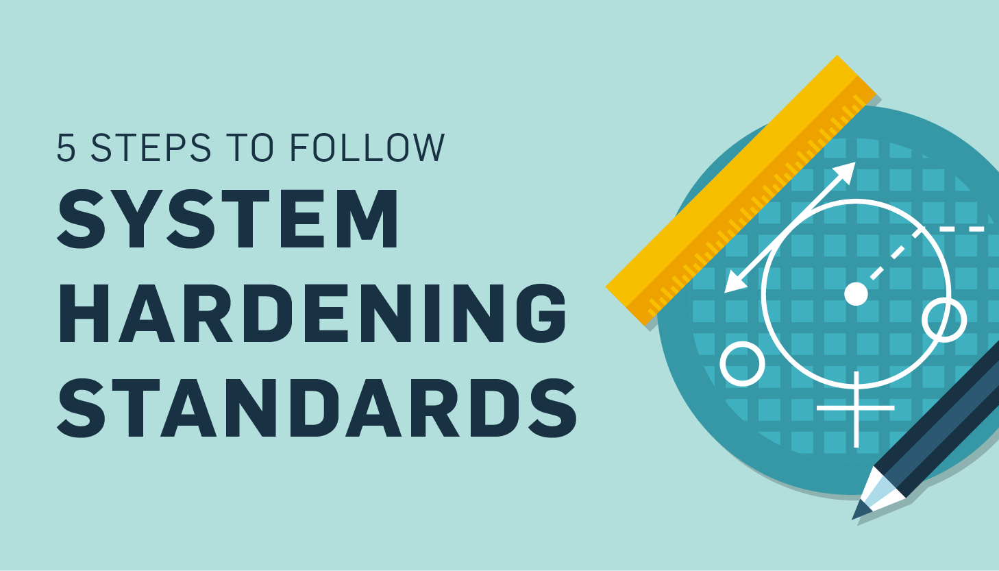 System Hardening Standards: How to Comply with PCI Requirement 2.2