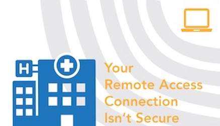 The Healthcare Threat is Imminent: Secure Remote Access Now!