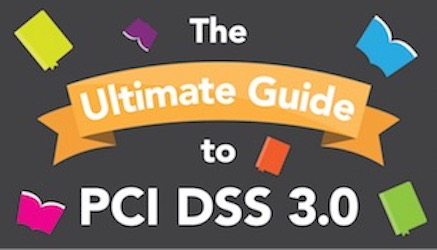 The Ultimate Guide to PCI DSS 3.0