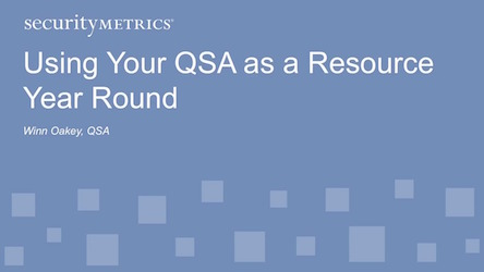 Using Your QSA as a Resource Year Round