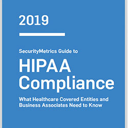 2019 SecurityMetrics Guide to HIPAA