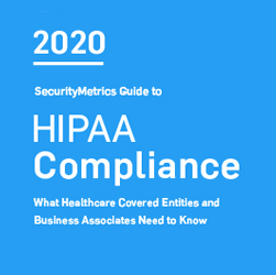 2020 SecurityMetrics Guide to HIPAA