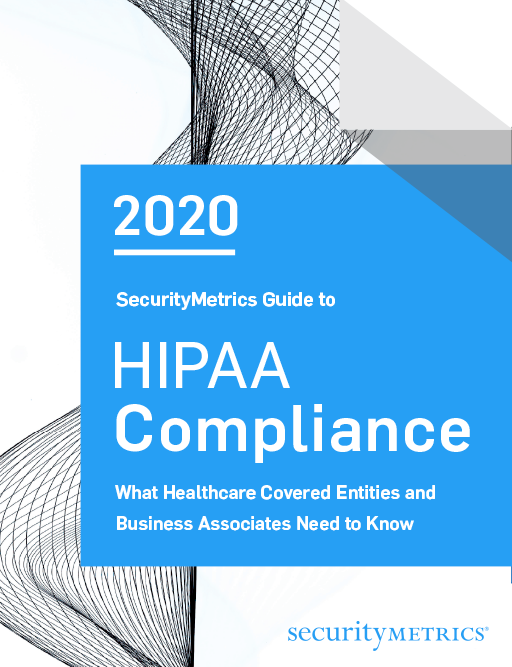 2020 SecurityMetrics Guide to HIPAA Compliance